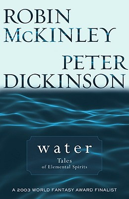 Water By McKinley, Robin/ Dickinson, Peter