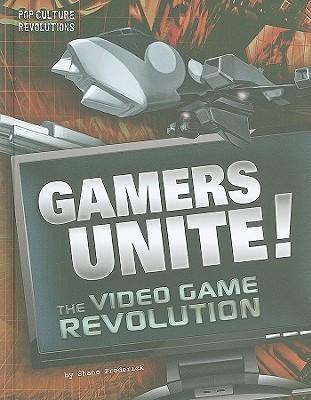 Gamers Unite! By Frederick, Shane