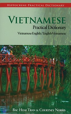 Vietnamese Practical Dictionary By Tran, Bac Hoai/ Norris, Courtney
