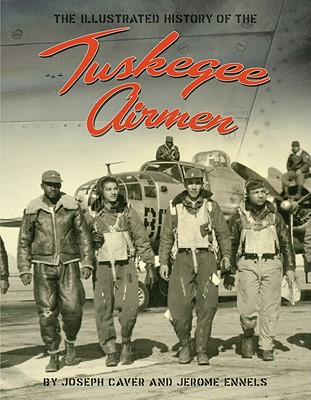 The Tuskegee Airmen By Caver, Joseph/ Ennels, Jerome